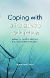 Coping with a Relative's Addiction ebook by Northlands Centre