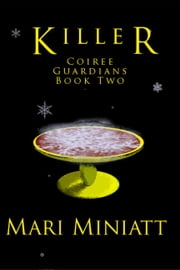 Killer: Coiree Guardians - Book Two ebook by Mari Miniatt