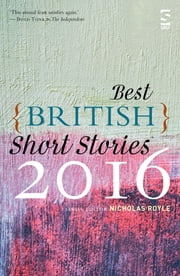 Best British Short Stories 2016 ebook by Nicholas Royle