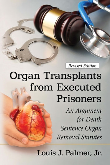 organ transplants for prisoners The voice of transplantation in the uk uk guidelines for living organ donation from prisoners compiled by a working party of the british transplantation society.