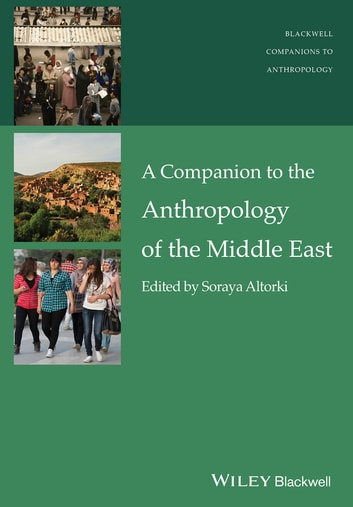 A Companion to the Anthropology of the Middle East ebook by