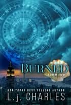 Burned ebook by L.j. Charles
