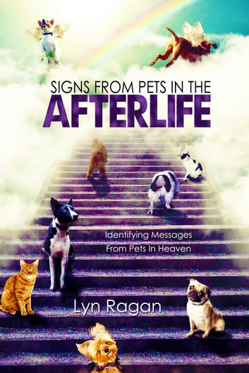 Signs From Pets In The Afterlife ebook by Lyn Ragan