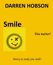 Smile - You Nutter! ebook by Darren Hobson