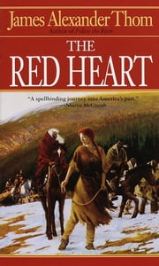 The Red Heart ebook by James Alexander Thom
