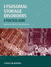 Lysosomal Storage Disorders - A Practical Guide ebook by Atul Mehta,Bryan Winchester