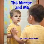 Mirror and Me, The - Self-image and motivation audiobook by Vered Kaminsky