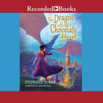 The Dragon with a Chocolate Heart audiobook by Stephanie Burgis