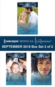 Harlequin Medical Romance September 2018 - Box Set 2 of 2 - Carrying the Single Dad's Baby\The Family They've Longed For\The Nurse's Pregnancy Miracle ebook by Kate Hardy, Robin Gianna, Ann McIntosh