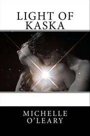 Light of Kaska ebook by Michelle O'Leary