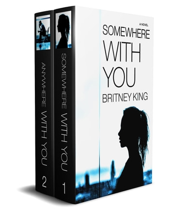The With You Series Boxset (Somewhere With You: Book 1 & Anywhere With You: Book 2) - With You ebook by Britney King