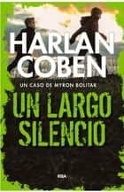Un largo silencio ebook by Harlan Coben