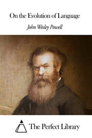 On the Evolution of Language ebook by John Wesley Powell