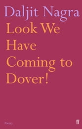 Look We Have Coming to Dover! ebook by Daljit Nagra