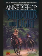 Shadows and Light ebook by Anne Bishop
