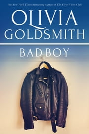 Bad Boy ebook by Olivia Goldsmith