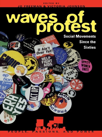 Waves of Protest - Social Movements Since the Sixties ebook by David G. Bromley,Diana Gay Cutchin,Luther P. Gerlach,John C. Green,Abigail Halcli,Eric L. Hirsch,James M. Jasper,J Craig Jenkins,Roberta Ann Johnson,Doug McAdam,David S. Meyer,Frederick D. Miller,Suzanne Staggenborg,Emily Stoper,Verta Taylor,Nancy E. Whittier