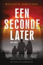 Een seconde later ebook by William R. Forstchen, Corry van Bree, Frank van der Knoop