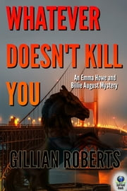 Whatever Doesn't Kill You ebook by Gillian Roberts