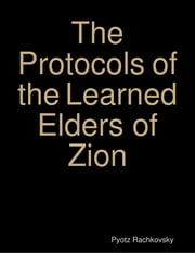 The Protocols of the Learned Elders of Zion ebook by Pyotz Rachkovsky