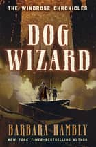 Dog Wizard ebook by Barbara Hambly