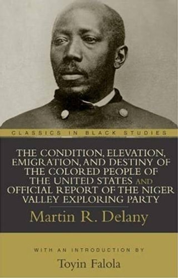 The Condition, Elevation, Emigration, And Destiny Of The Colored People Of The United States 電子書籍 by Martin R. Delany