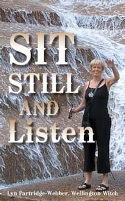 Sit Still And Listen ebook by Lyn Partridge-Webber. Wellington Witch