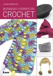 Bufandas y gorros en crochet ebook by Laura Proietto