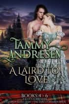 A Laird to Love Books 4-6 - A Laird to Love ebook by Tammy Andresen