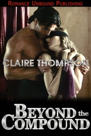 Beyond the Compound ebook by Claire Thompson