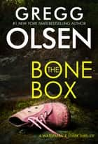 The Bone Box - A Thrilling Short Story ebook by Gregg Olsen