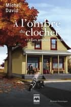À l'ombre du clocher T3 - Les amours interdites ebook by Michel David