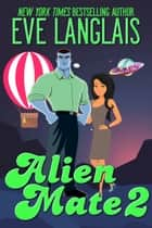 Alien Mate 2 ebook by Eve Langlais