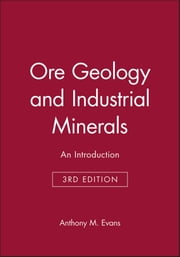 Ore Geology and Industrial Minerals - An Introduction ebook by Anthony M. Evans