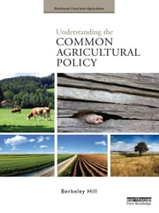 Understanding the Common Agricultural Policy ebook by Berkeley Hill