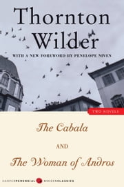 The Cabala and The Woman of Andros - Two Novels ebook by Thornton Wilder