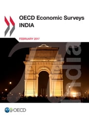 OECD Economic Surveys: India 2017 ebook by Collectif