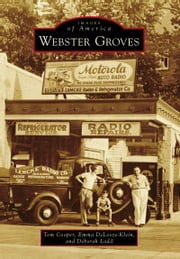 Webster Groves ebook by Tom Cooper,Emma DeLooze-Klein,Deborah Ladd