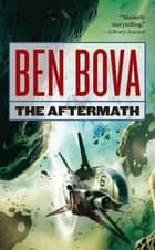 The Aftermath - Book Four of the Asteroid Wars ebook by Ben Bova