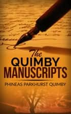 The Quimby manuscripts ebook by Phineas Parkhurst Quimby
