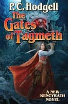 The Gates of Tagmeth ebook by P. C. Hodgell