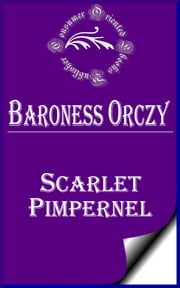Scarlet Pimpernel ebook by Baroness Orczy