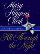 All Through The Night - A Suspense Story ebook by Mary Higgins Clark