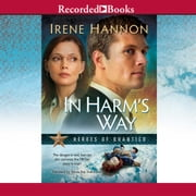 In Harm's Way audiobook by Irene Hannon