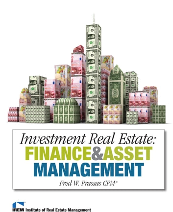 Investment Real Estate: Finance and Asset Management ebook by Fred W. Prassas