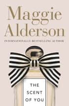 The Scent of You ebook by Maggie Alderson