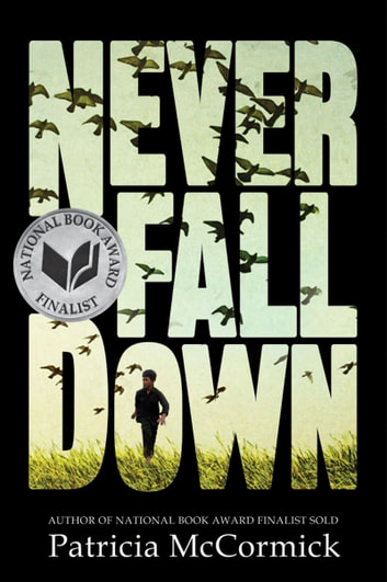 Never Fall Down - A Novel ebook by Patricia McCormick