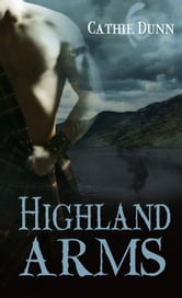 Highland Arms ebook by Cathie Dunn
