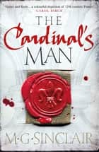 The Cardinal's Man ebook by M.G. Sinclair