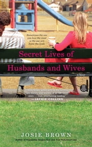 Secret Lives of Husbands and Wives ebook by Josie Brown